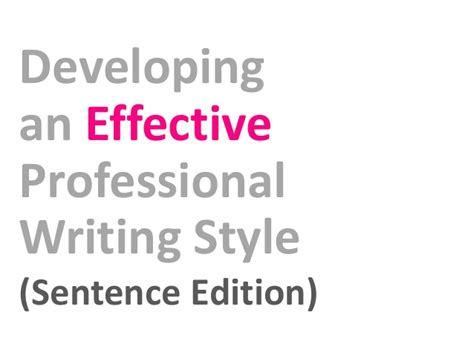 developing an effective professional writing style sentence edition