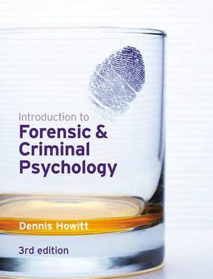 introduction to forensic psychology research and application books introduction to forensic and criminal psychology by dennis