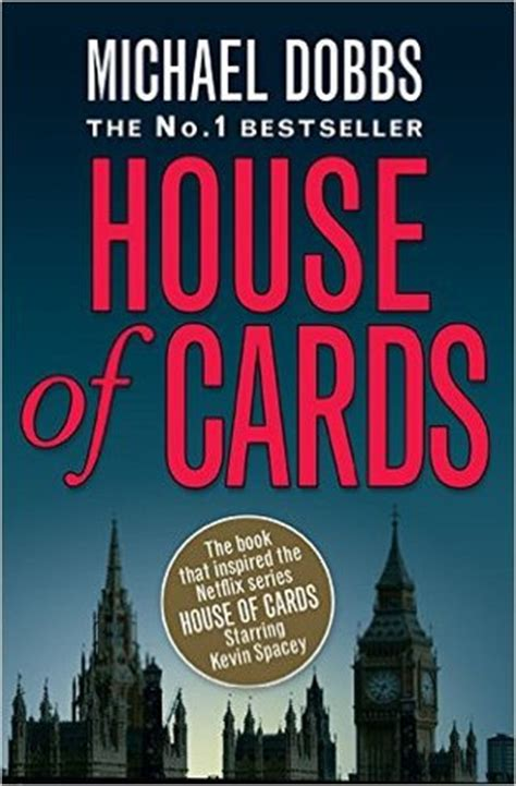 house of cards book house of cards francis urquhart 1 by michael dobbs reviews discussion