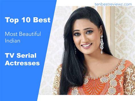 top 10 most beautiful indian tv serial actresses