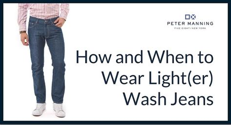 how to wash light colored clothes how to wear light wash jeans peter manning nyc
