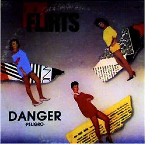 the flirts danger gapuleros blog the flirts danger disco version 1984