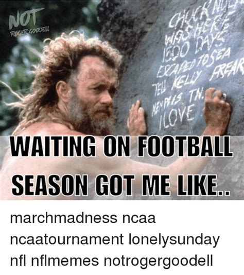 Football Season Meme - waiting on football season got me like marchmadness ncaa