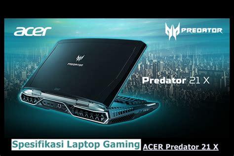 Harga Acer Predator 21 mengintip spesifikasi laptop gaming mahal acer predator 21x