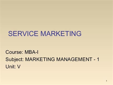 Courses For Marketing Mba by Mba I Mm 1 U 5 1 Service Marketing