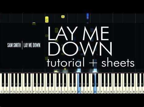 piano tutorial up is down sam smith lay me down piano tutorial how to play