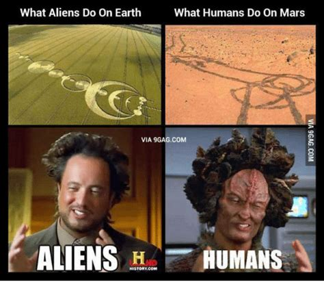 Where Did The Aliens Meme Come From - what aliens do on earth what humans do on mars via 9gagcom
