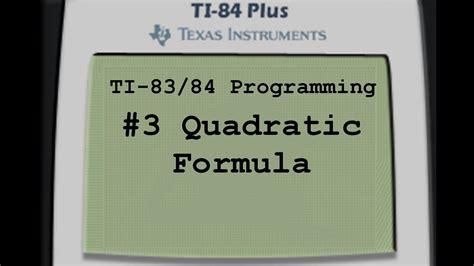 calculator quadratic formula program ti 83 84 programming quadratic formula youtube