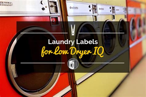 laundry plasa label laundry laundry labels for low dryer iq new appliance repair