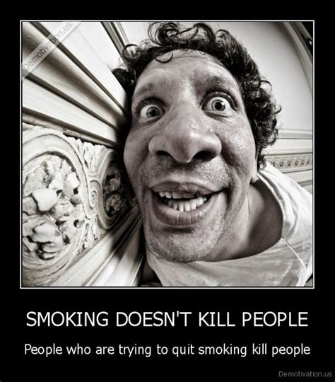 Quit Smoking Meme - funny demotivational posters part 58 damn cool pictures