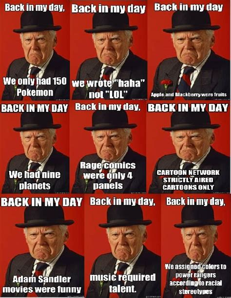 Back In My Day Meme - quot back in my day quot meme whatever do you meme