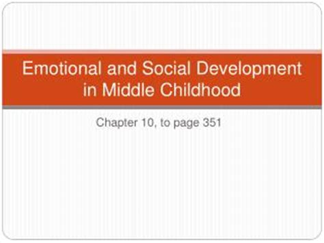 Social And Emotional Development In Early Childhood Essay by Ppt Emotional And Social Development In Middle Childhood Powerpoint Presentation Id 389716