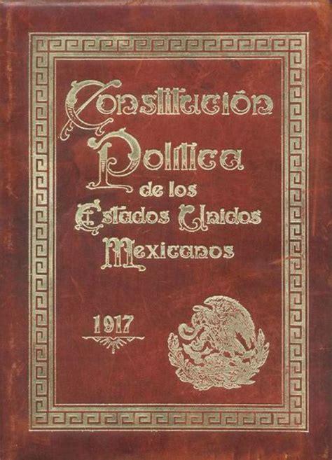 constitucion politica de los estados unidos mexicanos 2015 constituci 211 n pol 205 tica de los estados unidos mexicanos