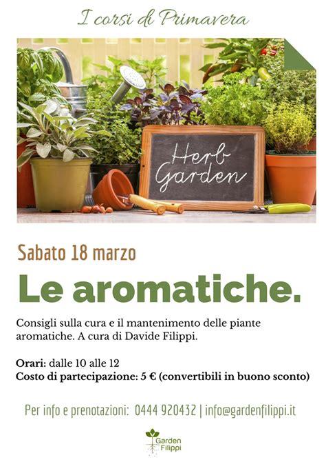piante aromatiche in giardino 18 marzo le aromatiche i corsi di primavera garden