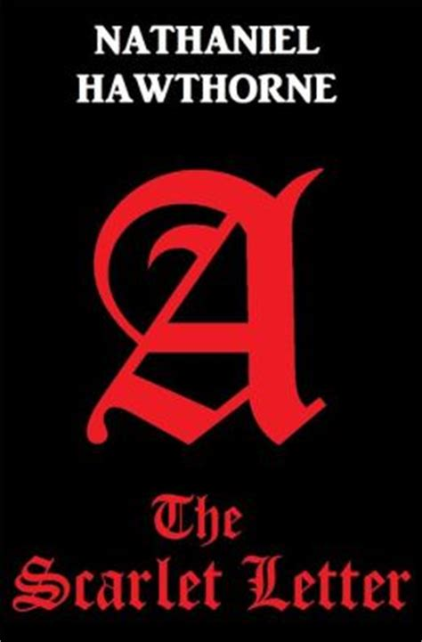 biography of nathaniel hawthorne the scarlet letter giving up on the scarlet letter born and read