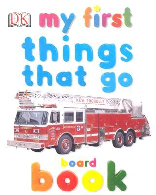 My Things That Go my things that go board book board books