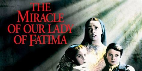 The Miracle Of Our Of Fatima Free The Miracle Of Our Of Fatima Filmy 1