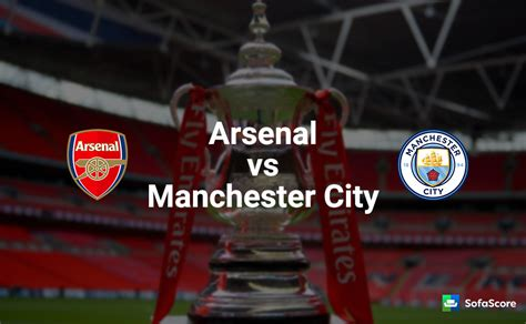 arsenal vs man city arsenal vs manchester city match preview team news
