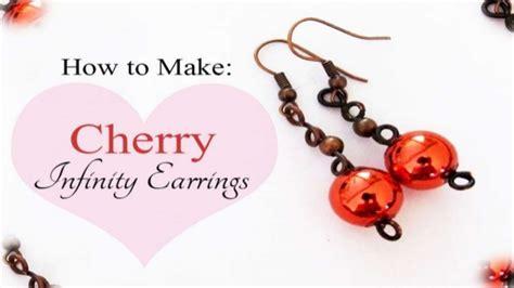 How To Make An Infinity - how to make cherry infinity earrings diy jewelry