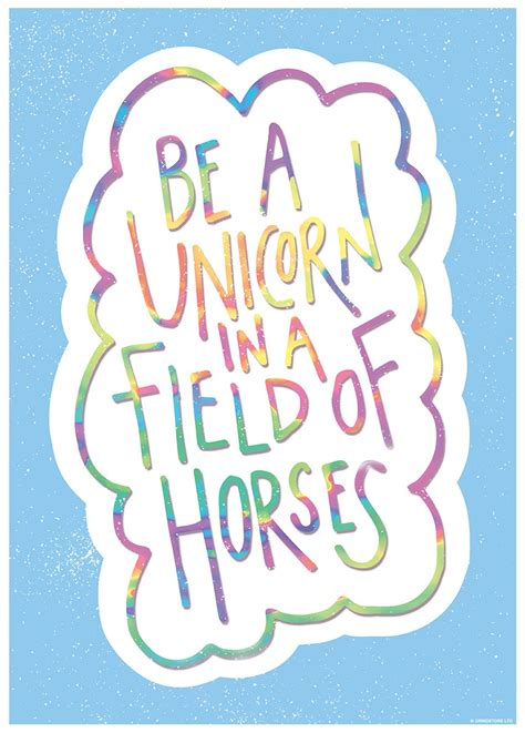 Be A Unicorn by Be A Unicorn In A Field Of Horses Mini Poster Buy