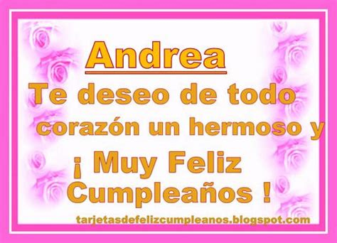 imagenes de cumpleaños con nombres postales de cumplea 241 os con nombres andrea feliz