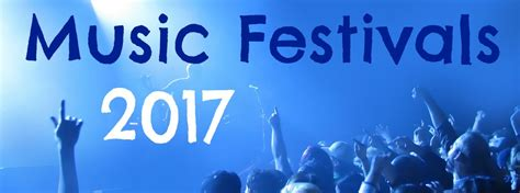 california festivals 2017 california music festivals 2017 where are the best music festivals near miami fl for 2017