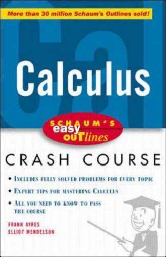 Schaums Outline Of Understanding Calculus Concepts by Quot Schaum S Outline Of Calculus 6th Edition Schaum S Outline Series Quot By Frank Ayres