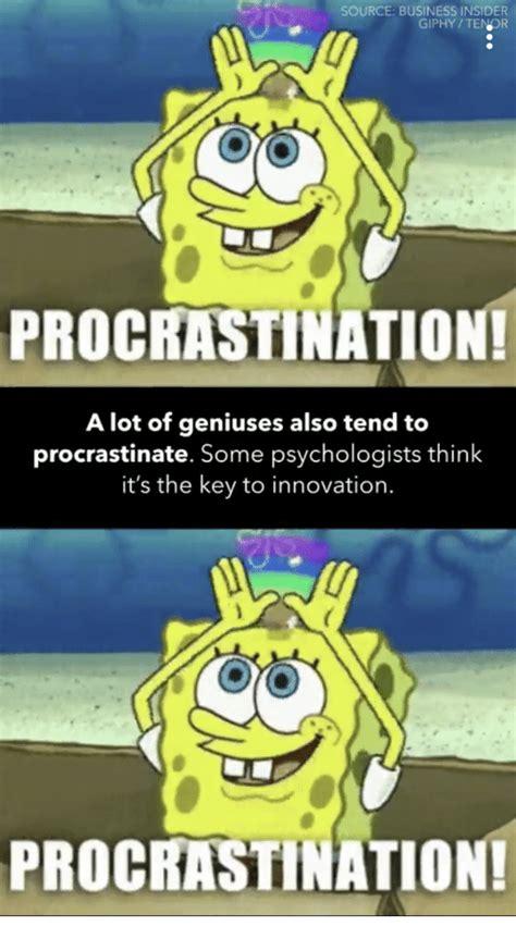 reasons people procrastinate business insider source business insider giphytenor procrastination a lot
