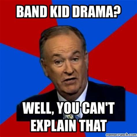 Drama Meme - band kid drama