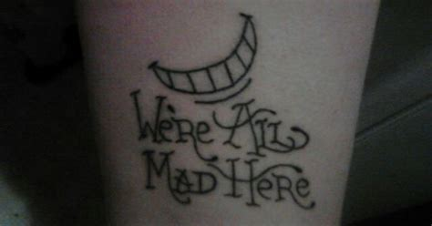 we re all mad here tattoo we re all mad here tats tattoos
