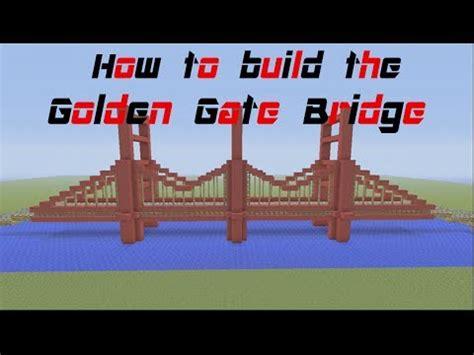 bridge tutorial construct 2 minecraft tutorial how to build the golden gate bridge