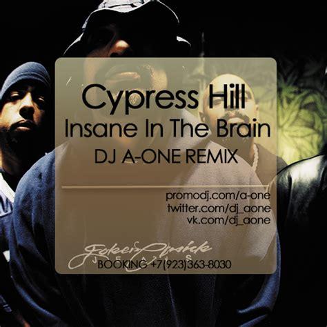 cypress hill mp3 cypress hill insane in the brain dj a one remix the