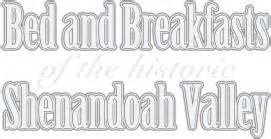 Bed And Breakfast Shenandoah Valley by Bed And Breakfasts Of The Historic Shenandoah Valley