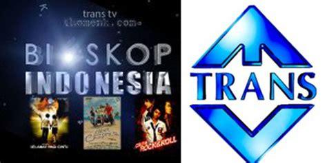 film bioskop indonesia trans tv hari ini program acara trans tvdownload free software programs