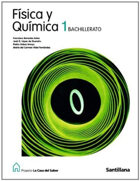 libro fsica y qumica 1 libro de f 237 sica y qu 237 mica 1 186 bachillerato santillana 2008 quimitube