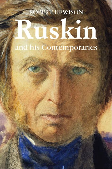Ruskin And His Contemporaries Robert Hewison Off The