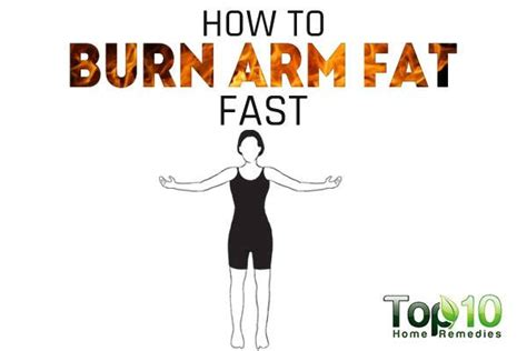 How To Shed Arm by How To Burn Arm Fast Page 2 Of 3 Top 10 Home Remedies