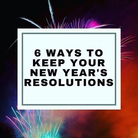 8 Ways To Keep Your New Years Resolutions 6 ways to keep your new year s resolutions curiouslyjacqui