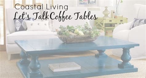 coastal living coffee table coastal coffee table ideas for your living room cottage
