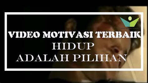 film motivasi dan inspirasi terbaik video motivasi terbaik menyedihkan hidup dan matimu