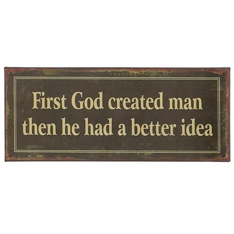Word Signs Home Decor First God Created Man Then He Had A Better Idea Tin Sign