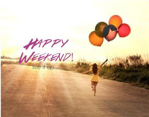 imagenes feliz weekend frases bonitas de fel 237 z fin de semana para whatsapp