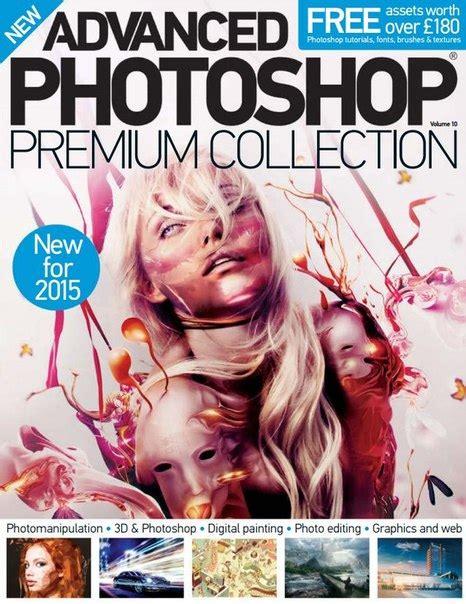 advanced photoshop issue 130 2015 uk pdf download free advanced photoshop premium collection vol 10 pdf