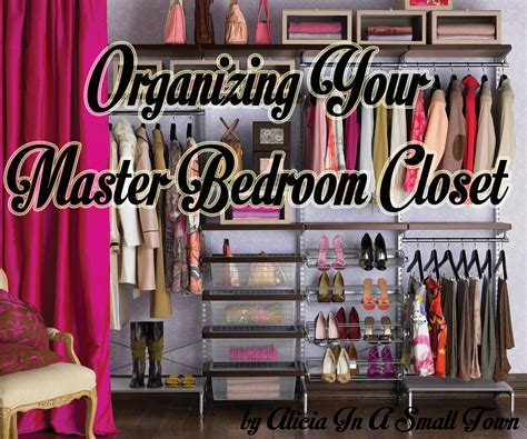 organizing bedroom closet organizing your master bedroom closet in a small town