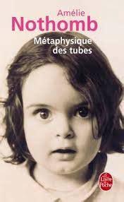mtaphysique des tubes m 233 taphysique des tubes am 233 lie nothomb senscritique