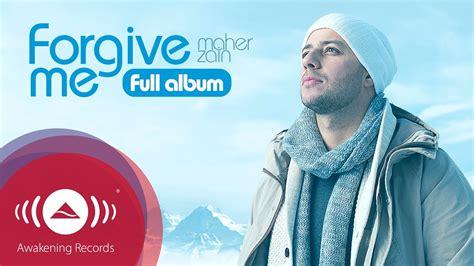 free download mp3 album maher zain forgive me maher zain forgive me music album full audio tracks