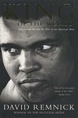 Ali An American Review King Of The World Muhammad Ali And The Rise Of An American By David Remnick Reviews