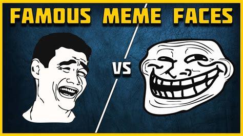 top   famous meme faces  internet youtube