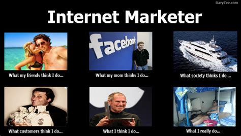 Funny Marketing Memes - what s up with the what people think i do meme
