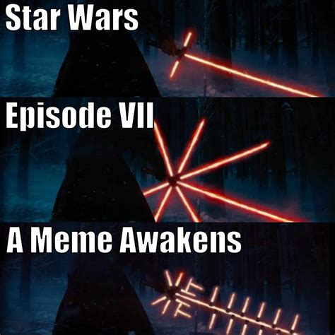 Star Wars 7 Meme - star wars episode iiv a meme awakens crossguard